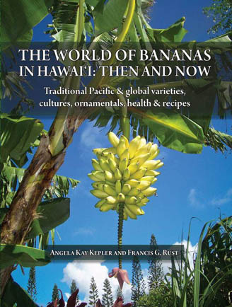 THE WORLD OF BANANAS IN HAWAI'I: THEN AND NOW